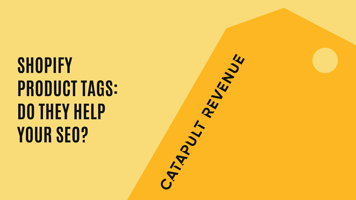 Shopify Product Tags: Do They Help Your SEO?
