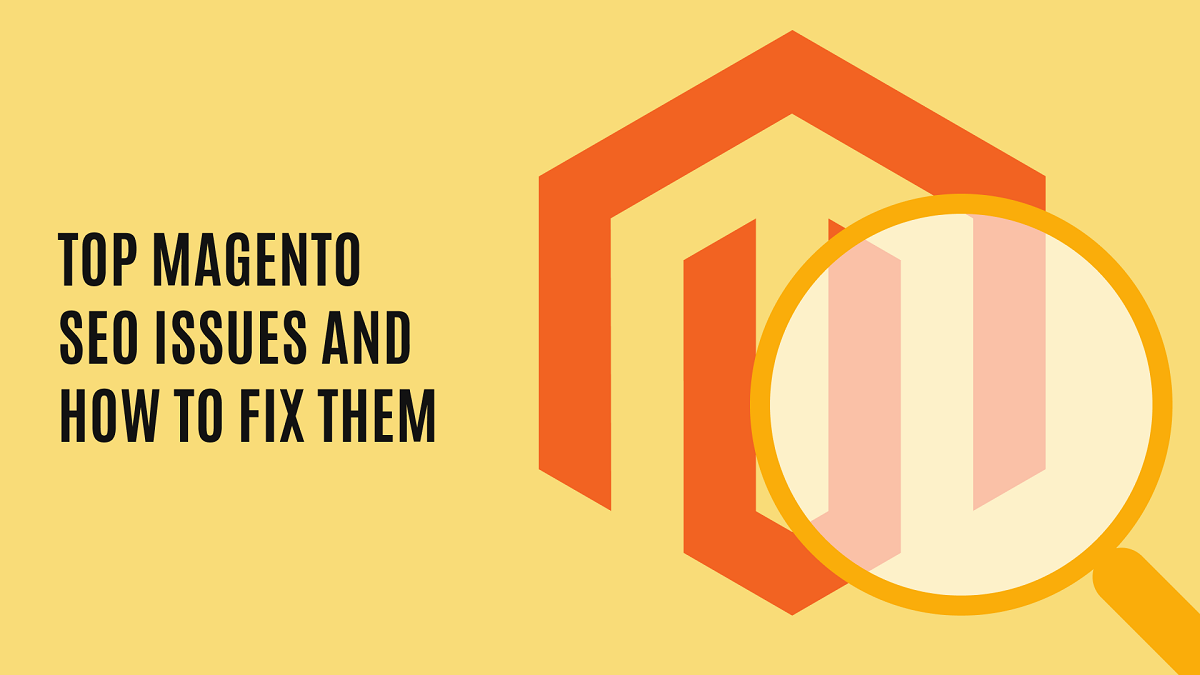 Top Magento SEO Issues and How to Fix Them