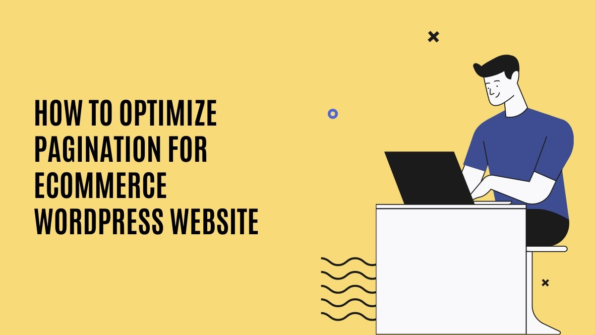 How to Optimize Pagination for eCommerce WordPress Website